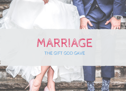 God Gave us Marriage