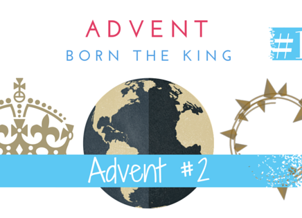 Advent 2: Birth Announcement of a King