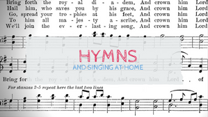 Hymns and Singing at Home