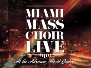 The Miami Mass Choir Returns After 15 Years With Powerful New Album – Miami Mass Choir Live: At The