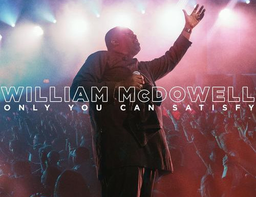 William McDowell Offer New Single: Only You Can Satisfy