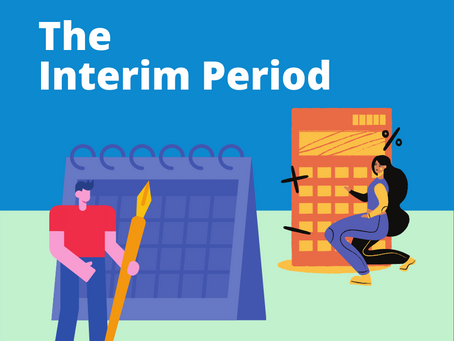 Navigating the Interim Period