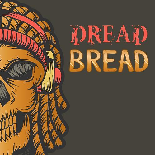 Dread Bread