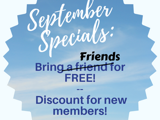 (updated!) September Special: Bring friends for FREE & discount for new members!