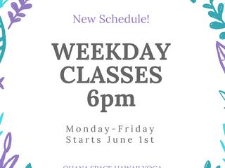 New WeekdayEvening Class Schedule!