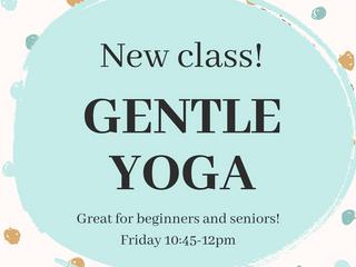 New class announcement:Gentle Yoga Class !