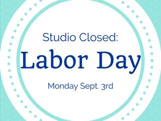 Studio Closed: Labor Day 9/3
