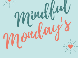 Mindful Monday's