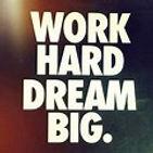 Work Hard Dream Big.jpg