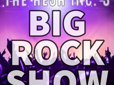 Let's have a BIG ROCK SHOW!
