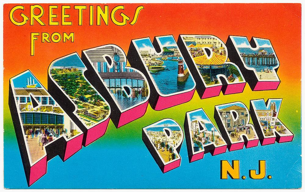 Greetings Fom Asbury Park, N.J.