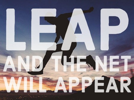 Lyric of the Week: LEAP (AND THE NET WILL APPEAR)