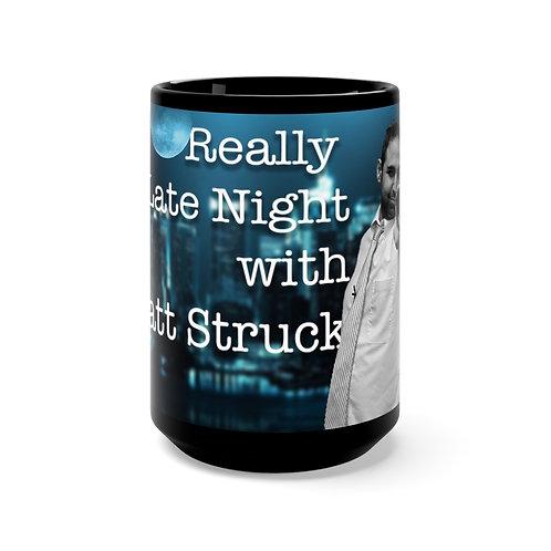 Really Late Night with Matt Struck