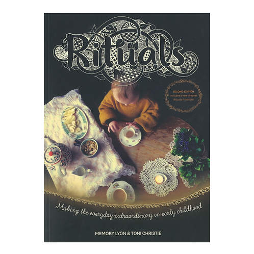 Rituals: making the everyday extraordinary in early childhood