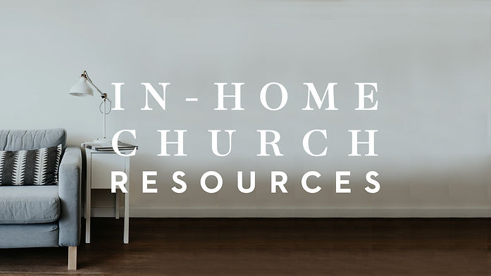 In Home Church Resources.jpg