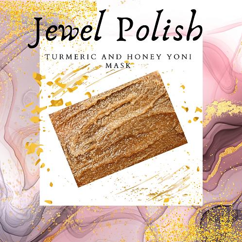 Jewel Polish- Turmeric and Honey Yoni Mask