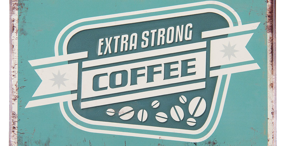 Coffee Strong- Sign
