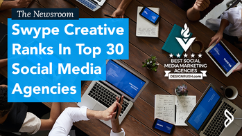 Swype Creative Ranks In Top 30 Social Media Agencies, According To Design Rush