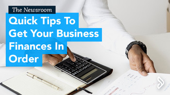 Quick Tips to Get Your Business Finances in Order