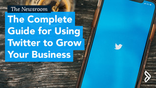 The Complete Guide for Using Twitter to Grow Your Business
