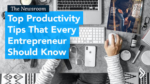 Top Productivity Tips that Every Entrepreneur Should Know