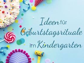 Geburtstagsrituale für den Kindergarten