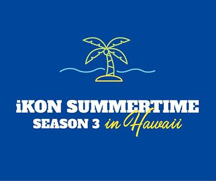 IKON SUMMER TIME IN HAWAII SEASON 3