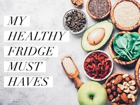 My 6 Healthy Fridge Must Haves