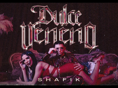 SHAFIK presenta 'DULCE VENENO'