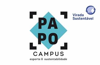 Papo Campus: Esporte e Sustentabilidade