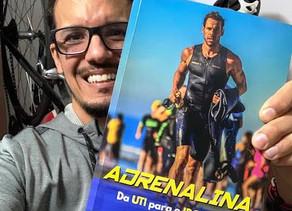 Livro ADRENALINA - Da UTI para o IRONMAN