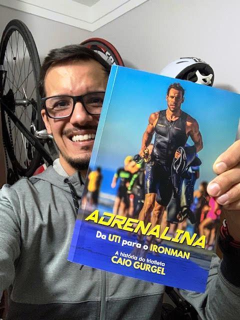 Livro Adrenalina - da UTI para o IRONMAN. A história do triatleta Caio Gurgel
