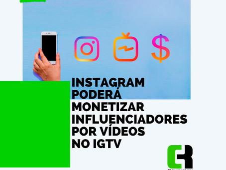 Instagram poderá monetizar vídeos no IGTV