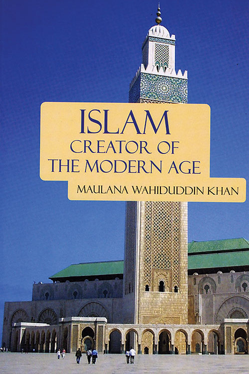 Islam: Creator of the Modern Age
