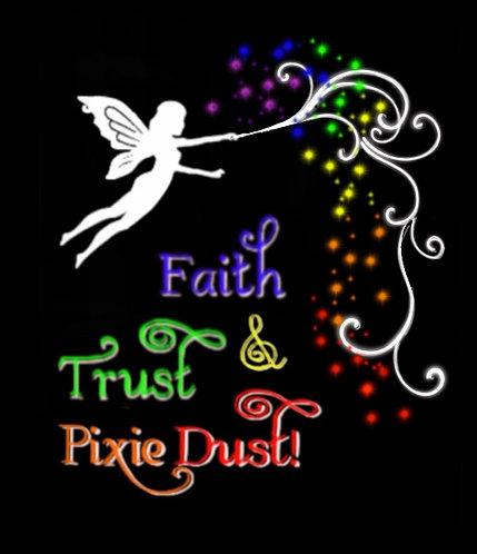 Faith, Trust & Pixie Dust