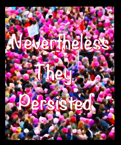 Nevertheless They Persisted