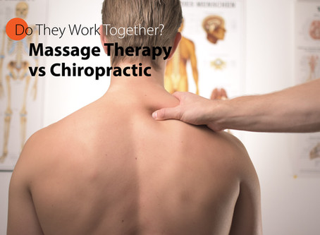 Massage Therapy vs Chiropractic – Do They Work Together?