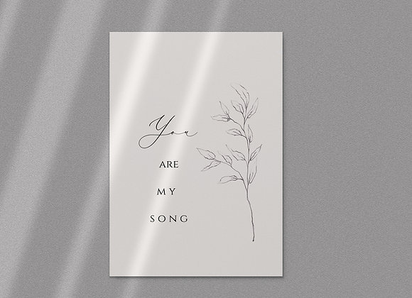 """YOU ARE MY SONG"" hochwertig & sehr edel A5/A4/A3"