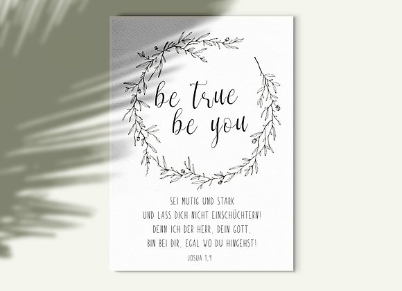 """be true, be you"" A6"