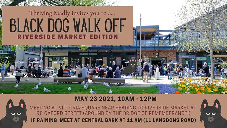 BLACK DOG WALK OFF -  The Riverside Market Edition
