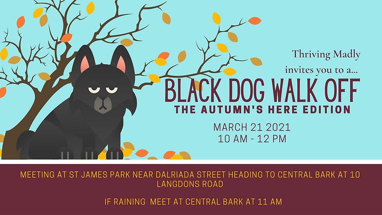BLACK DOG WALK OFF -  Autumn's Here Edition