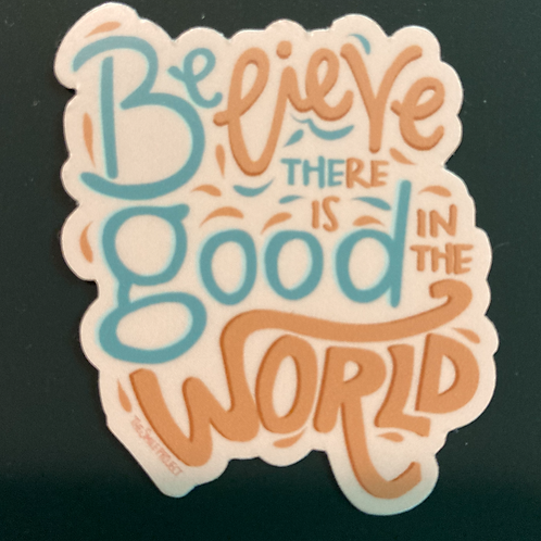 """Be The Good"" Sticker"