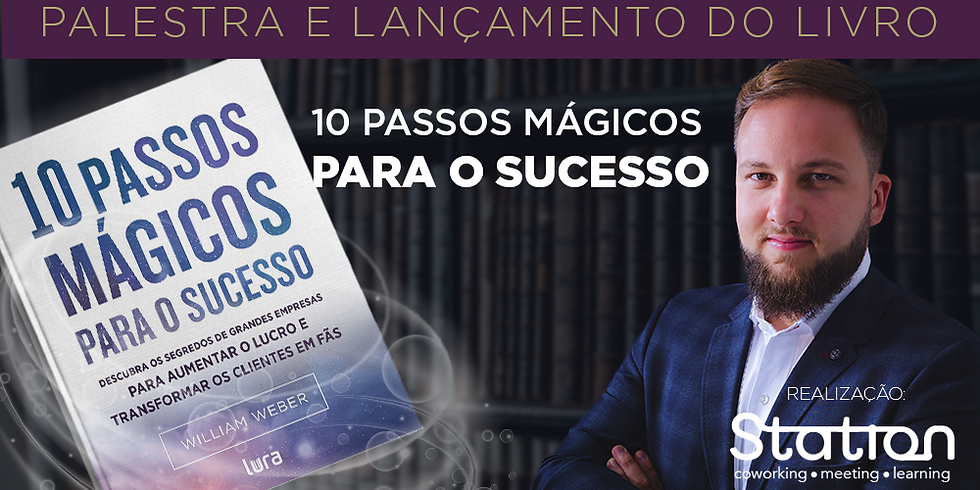 10 Passos Mágicos Para o Sucesso - Lançamento do Livro