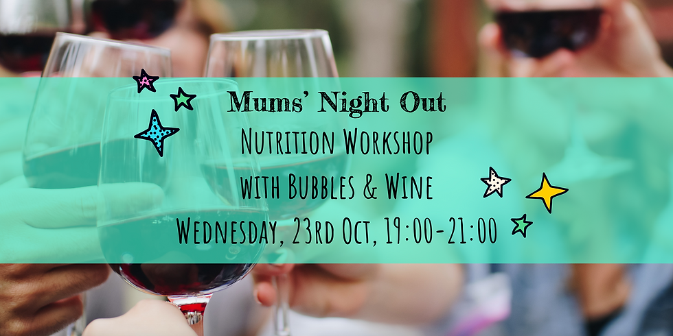 Mums' Night Out with Nutrition Workshop and Bubbles!