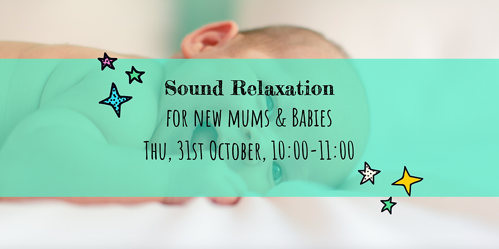 Sound RElaxation for New Mums and Babies