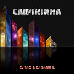 DJ Tao, DJ Gabri B - Caipirinha