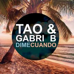DJ Tao, DJ Gabri B - Dime Cuando
