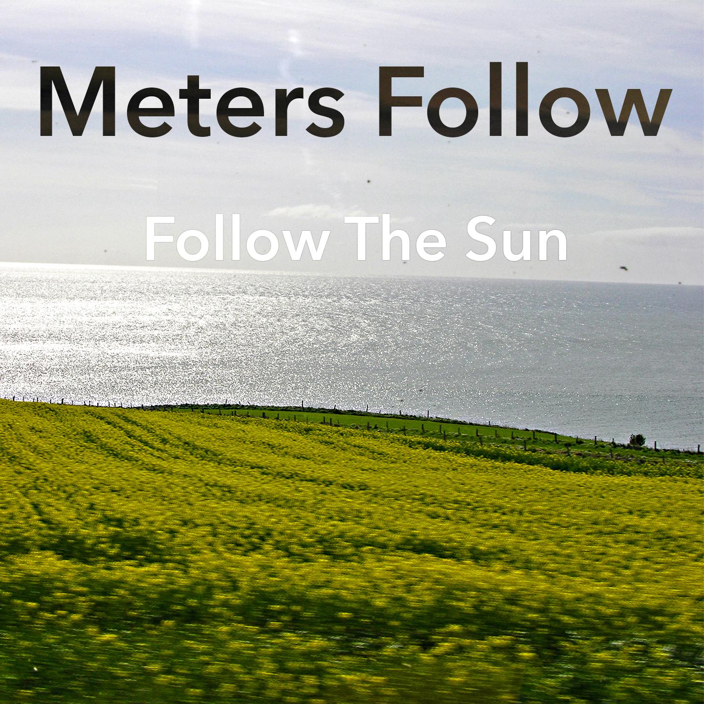 Meters Follow - Follow the Sun (Artwork)