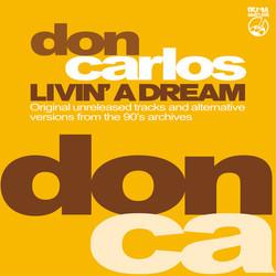Don Carlos -Livin' A Dream