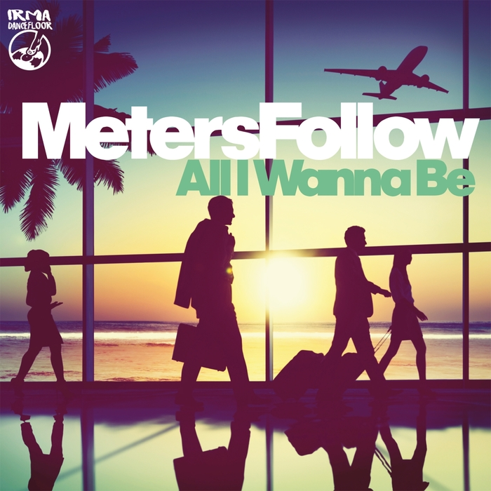 Meters Follow - All I Wanna be